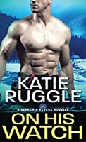 On His Watch (Search and Rescue, #0.5)