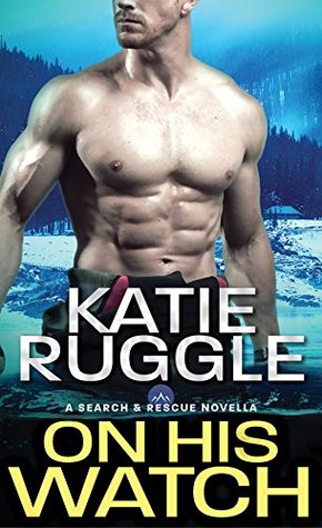 "Book Review: ""On His Watch"" by Katie Ruggle"