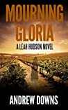Mourning Gloria (Leah Hudson Thrillers, #1)