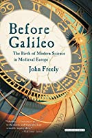 Before Galileo: The Birth of Modern Science in Medieval Europe