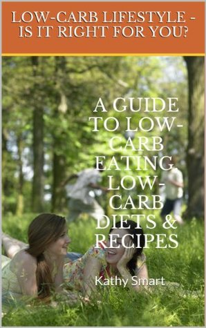 Low-Carb Lifestyle - Is It Right For You? A Guide to Low-Carb Eating, Low-Carb Diets and Recipes (Aber Health Guides Book 2)