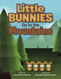 Little Bunnies Go to the Mountains