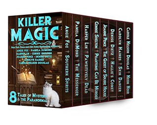 Killer Magic: 8 Tales of Mystery and the Paranormal by 8 Bestselling Authors