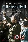 Gli invisibili: La storia segreta dei prigionieri illustri di Hitler in Italia
