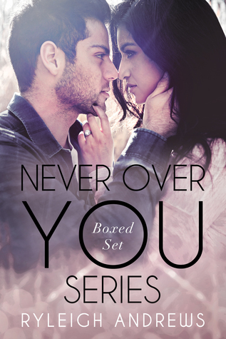 Never Over You Series Boxed Set (Never Over You, #1-3)