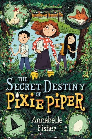 The Secret Destiny of Pixie Piper (Pixie Piper #1)