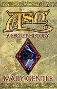 Ash: A Secret History (Book of Ash, #1-4)