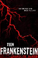 Teen Frankenstein (High School Horror #1)