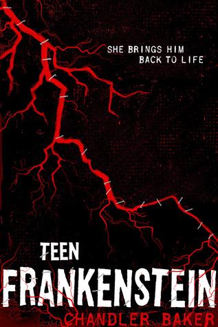 Teen Frankenstein (High School Horror Story #1) by Chandler