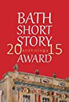 The Bath Short Story Award Anthology 2015