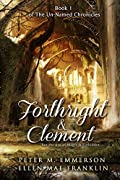 Forthright and Clement (The Un-Named Chronicles #1)