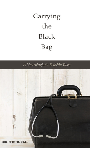 Carrying the Black Bag: A Neurologist's Bedside Tales