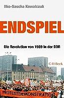Endspiel: Die Revolution von 1989 in der DDR (Beck Paperback)