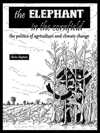 The Elephant in the Cornfield: The Politics of Agriculture and Climate Change