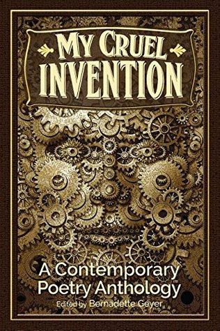 My Cruel Invention: A Contemporary Poetry Anthology