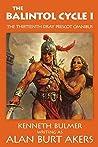 The Balintol Cycle I: The thirteenth Dray Prescot omnibus (The Saga of Dray Prescot omnibus Book 13)
