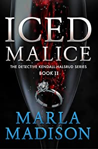 Iced Malice (Detective Kendall Halsrud #2)