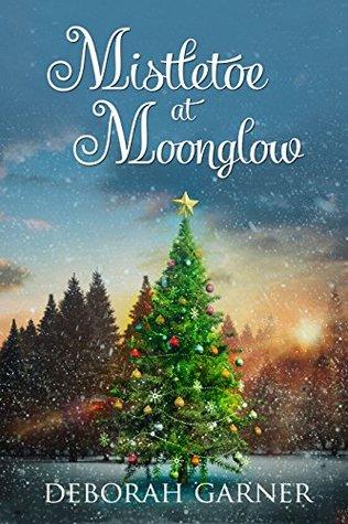 Mistletoe at Moonglow (Moonglow Christmas, #1)