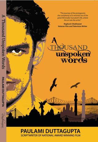 A Thousand Unspoken Words by Paulami Duttagupta