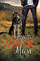 How to Walk Like a Man (Howl At The Moon, #2)