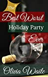 The Best Worst Holiday Party Ever
