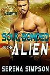 Soul-Bonded to the Alien (Alien Mates #1)