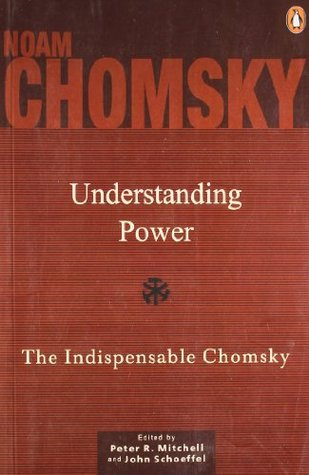 Understanding Power The Indispensable Chomsky By Noam Chomsky