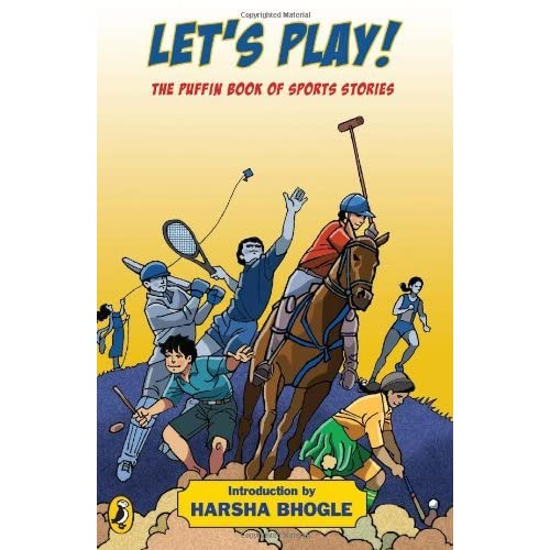 Let S Play Puffin Book Of Sports Storie By Harsha Bhogle