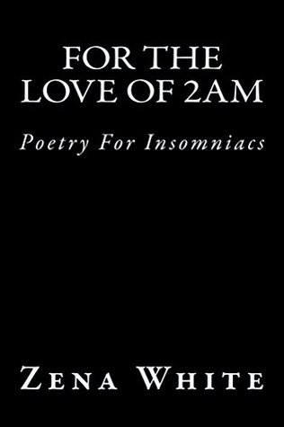 For the Love of 2am: Poetry For Insomniacs