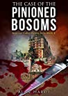 The Case Of The Pinioned Bosoms (Inspector Cullot Mystery Series #2)