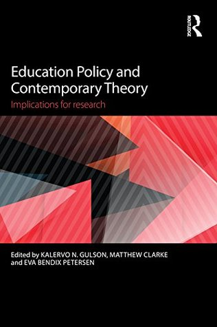 Education Policy and Contemporary Theory: Implications for research