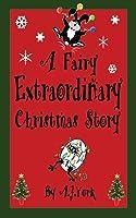 A Fairy Extraordinary Christmas Story