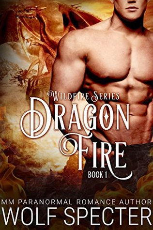 Dragon Fire (Wildfire #1) Wolf Specter