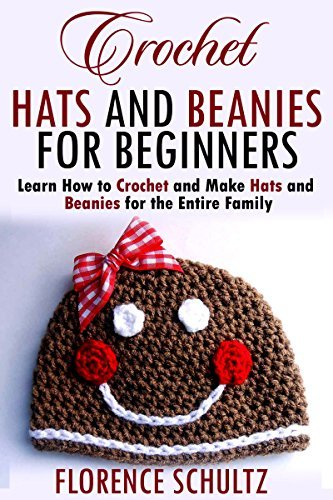 Crochet-Hats-and-Beanies-for-Beginners-Learn-How-to-Crochet-and-Make-Hats-and-Beanies-for-the-Entire-Family