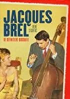 Jacques Brel: De definitieve biografie