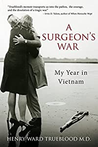 A Surgeon's War: My Year in Vietnam