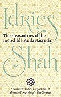 The Pleasantries of the Incredible Mulla Nasrudin