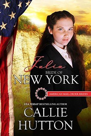 Julia: Bride of New York (American Mail-Order Bride #11)