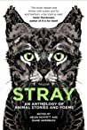 Stray: An Anthology of Animal Stories and Poems