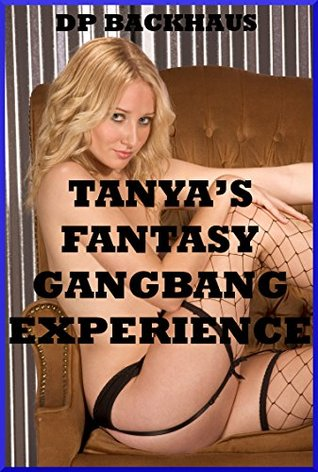 TANYA'S FANTASY GANGBANG EXPERIENCE (The Stripper Lets Her Imagination Run Wild): An Explicit Imagined Double Penetration Erotica Story