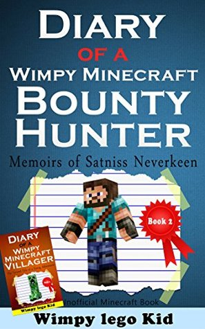 Minecraft Books For Kids: Diary Of a Wimpy Minecraft Bounty Hunter (an unofficial minecraft book For Kids,Minecraft Zombie,Steve Books,tales) (+Free Bonus Book inside)