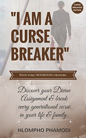 I AM A CURSE BREAKER': Discover you divine assignment & break every