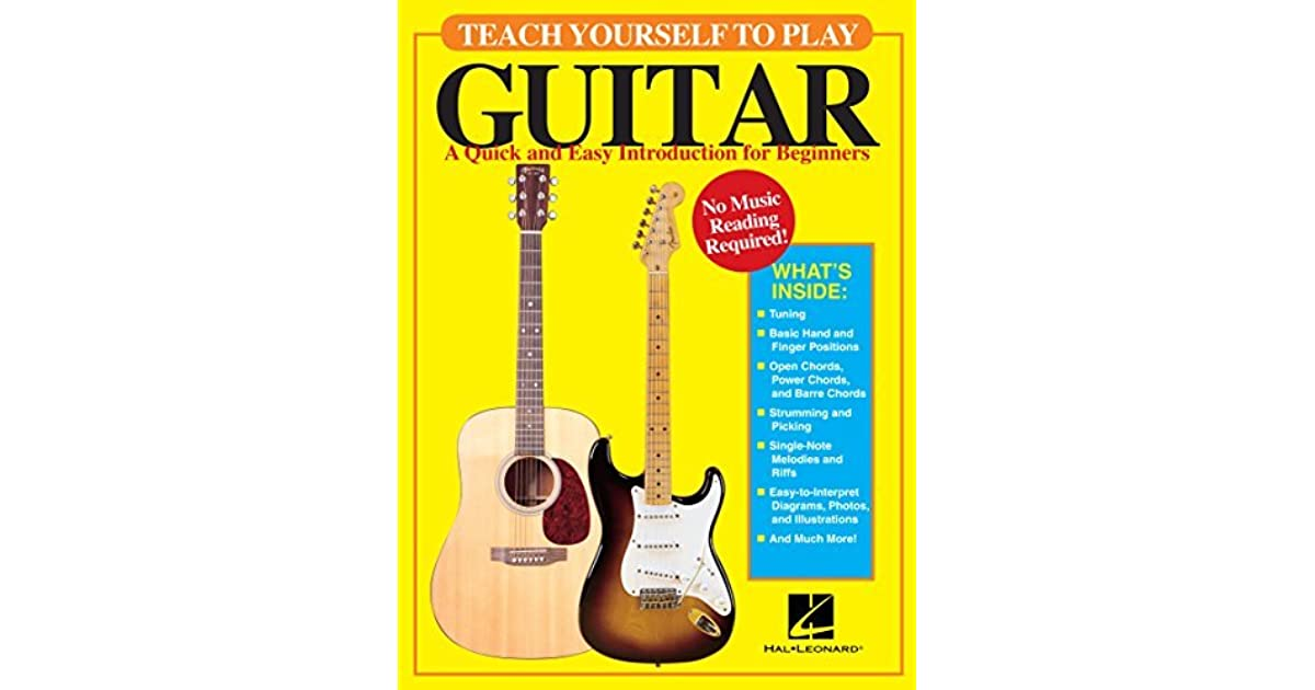 Teach Yourself To Play Guitar A Quick And Easy Introduction For