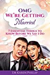 OMG We're Getting Married: 7 Essential Things to Know Before We Say I Do
