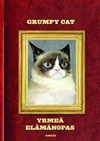 Grumpy Cat: Yrmeä elämänopas