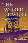 The World Cowers (The World Burns #7)