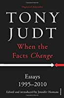 When the Facts Change: Essays 1995 - 2010