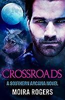 Crossroads (Southern Arcana, Book #2)