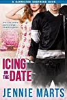Icing On The Date (The Bannister Brothers, #1)