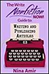 The Write Nonfiction NOW! Guide to Writing and Publishing Articles (Write Nonfiction NOW! Guides)